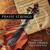 Best Of Praise Strings: Open Our Eyes Songs