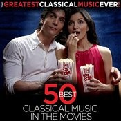 The Greatest Classical Music Ever! 50 Best Classical Music In The Movies Songs