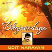 Bhajanodaya - Udit Narayan Songs