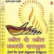 Jyot Se Jyot Jagaao Satguru Songs