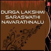 Durga Lakshmi Saraswathi Navarathnalu Songs