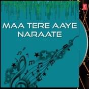 Maa Tere Aaye Naraate Songs