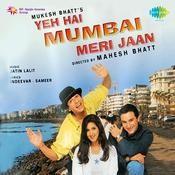 Yeh Hai Mumbai Meri Jaan Songs