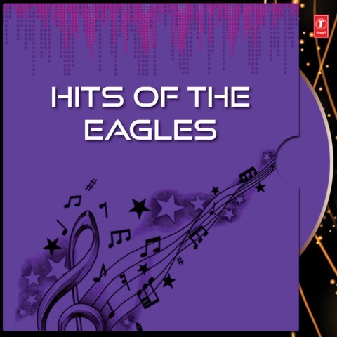 Hits Of The Eagles Songs Download: Hits Of The Eagles MP3