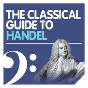 The Classical Guide to Handel Songs