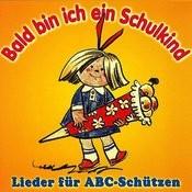 Bald Bin Ich Ein Schulkind - Lieder Für Abc-Schützen Songs