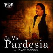 Ja Ve Pardesia Songs