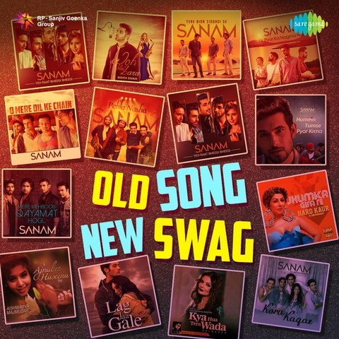 Old Song New Swag Songs Download Old Song New Swag Mp3 Songs Online