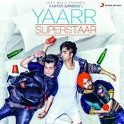 Yaarr Superstaar Songs