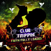 Dj Vipins Faith Fully Loaded Songs