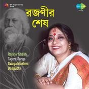 Rajanir Shesh - Tagore Songs By Swagatalakhmi Dasgupta Songs