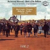 Music Of The Balkans, Vol.2 - Bulgaria, Turkey (1930 - 1945) Songs