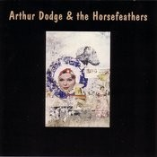 Arthur Dodge & The Horsefeathers Songs