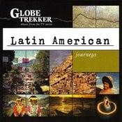 Globe Trekker: Latin American Journeys Songs