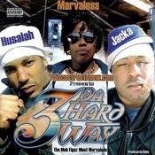 The Mob Figaz Meet Marvaless: 3 Da Hard Way (Parental Advisory) Songs