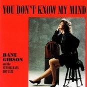 You Don't Know My Mind Songs