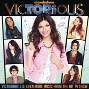 Victorious 3.0: Even More Music From The Hit TV Show Songs