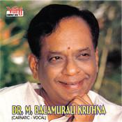 Dr.M.Balamurali Krishna Songs