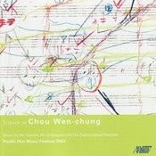 Tribute To Chou Wen-Chung Songs