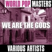 World Pop Masters: We Are The Gods Songs