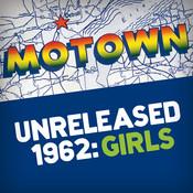 Motown Unreleased 1962: Girls Songs