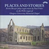 Places And Stories: Organ Music Of Paul Fisher, Organ Of Glasgow University Memorial Chapel Songs