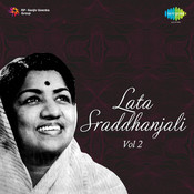 Shraddhanjali My Tribute Lata Mangeshkar Songs