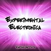 Experimental Electronica Songs