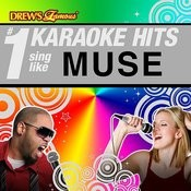 Drew's Famous # 1 Karaoke Hits: Sing Like Muse Songs