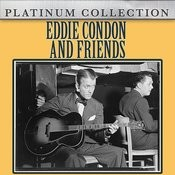 Eddie Condon And Friends Songs