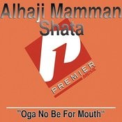 Oga No Be For Mouth Songs