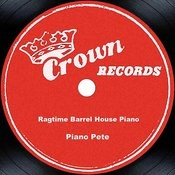 Ragtime Barrel House Piano -- Piano Pete Songs