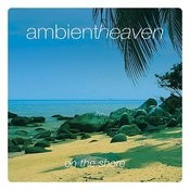 Ambient Heaven - On The Shore Songs