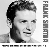 Frank Sinatra Selected Hits Vol. 15 Songs
