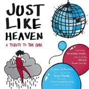 Just Like Heaven - A Tribute To The Cure Songs