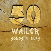 50 Wailer Songs & Dub Songs