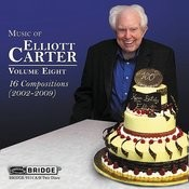 Music Of Elliott Carter, Vol. 8 Songs