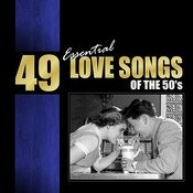 49 Essential Love Songs Of The 50's Songs
