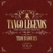 Tango Legends Vol. 9: Troubadours Songs