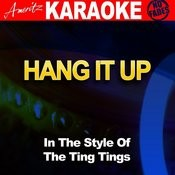 Hang It Up (In The Style Of The Tings Tings) Songs