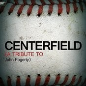 Centerfield (A Tribute To John Fogerty) Song