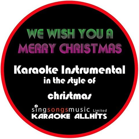 We Wish You A Merry Christmas (In The Style Of Christmas) Instrumental Version Song Download ...