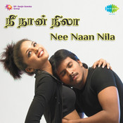 Nee Naan Nila Songs