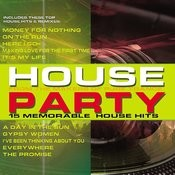 House Party: 15 Memorable House Hits Songs
