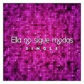 Ella No Sigue Modas - Single Songs