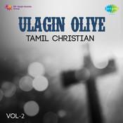 Ulagin Oliye Tam Christian Vol 2 Songs