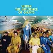 Under The Influence Of Giants (int'l) Songs