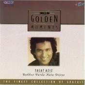 Golden Moments - Talat Aziz - Rukhse Parda Hata Dijiye Songs