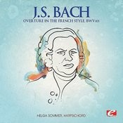 J.S. Bach: Overture In The French Style, Bwv 831 (Digitally Remastered) Songs