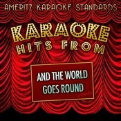 Karaoke Hits From And The World Goes Round Songs